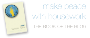Make Peace with Housework the book of the blog