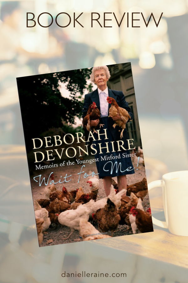 book review deborah mitford duchess devonshire wait for me