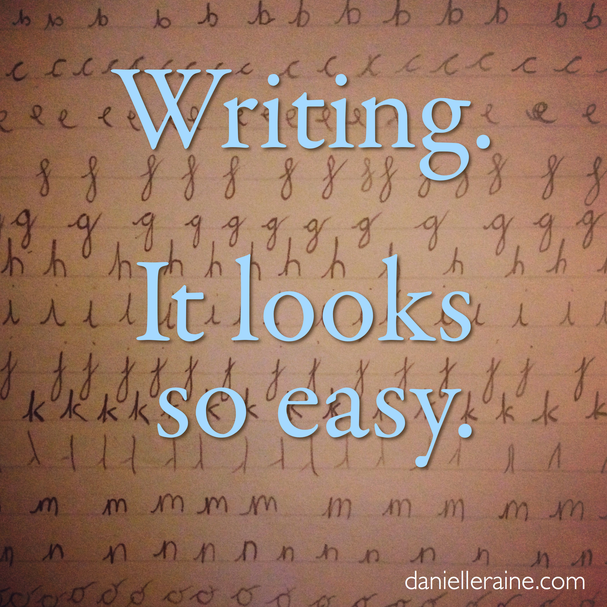 pinspiration for writers - writing looks so easy