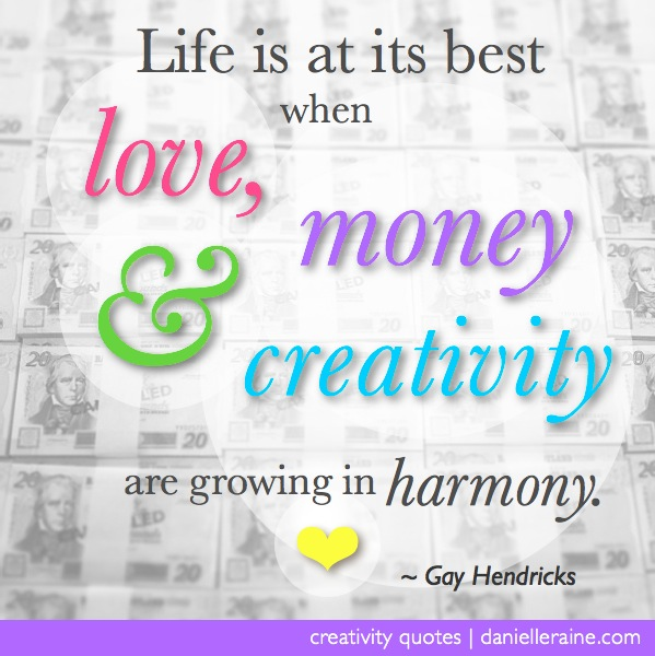 creativity quotes love money