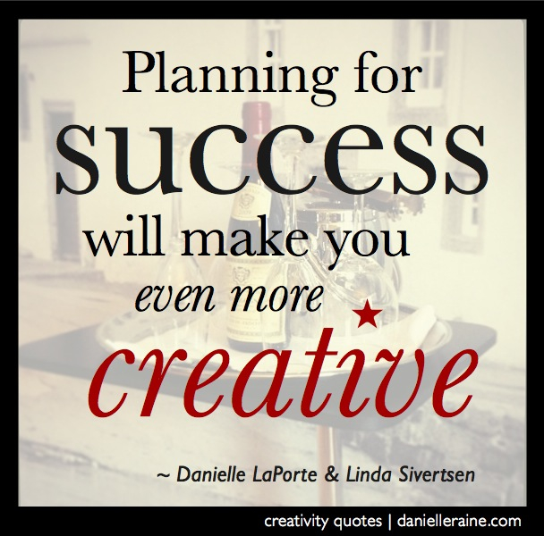 danielle laporte creativity quote planning for success
