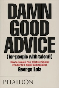 damn good advice george lois