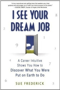 I See Your Dream Job by Sue Frederick