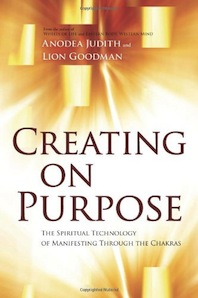 Creating On Purpose - Anodea Judith & Lion Goodman