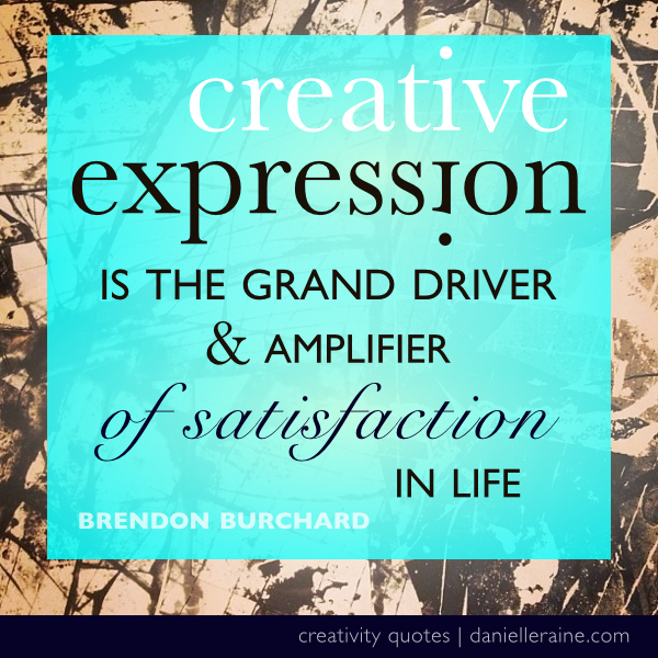 Brendon Burchard Creative expression quote