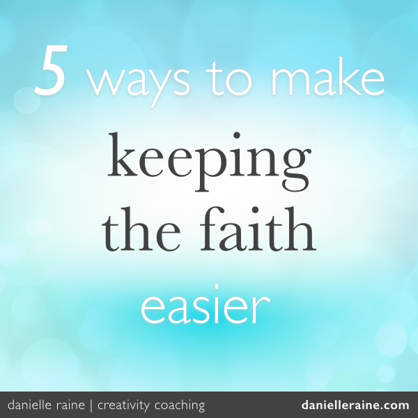 5 ways to make keeping the faith easier