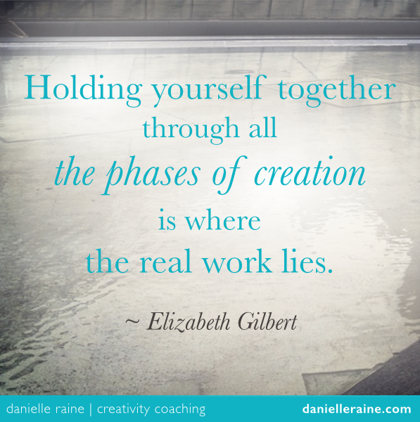 Liz Gilbert creativity quote creative resilience