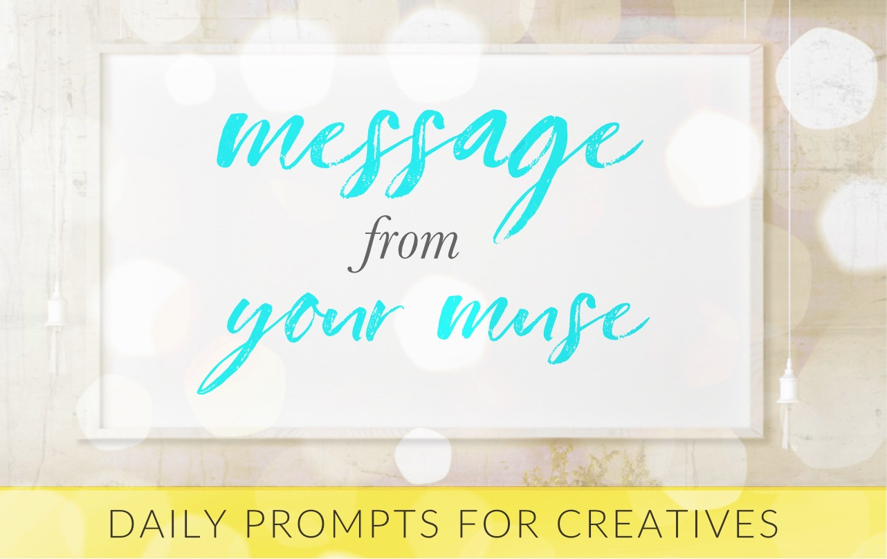 message from your muse daily prompts for creatives