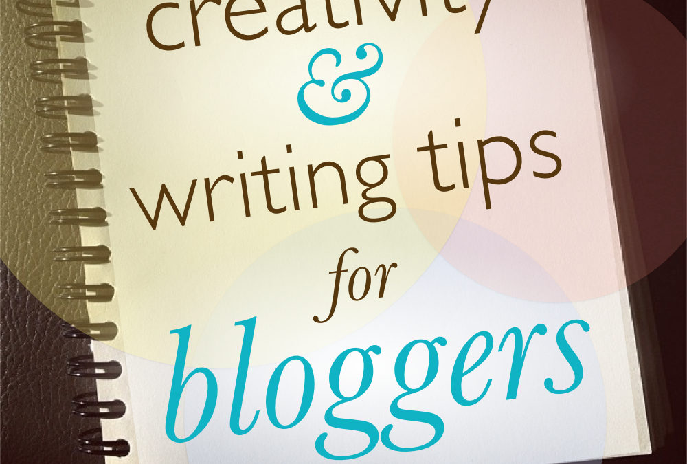 Creativity & writing tips for bloggers