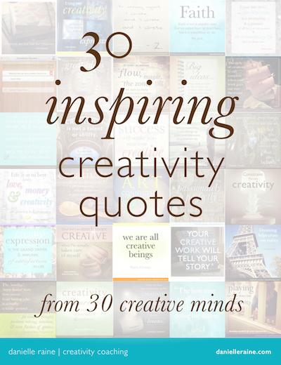 30 Inspiring Creativity Quotes - Danielle Raine   Creativity