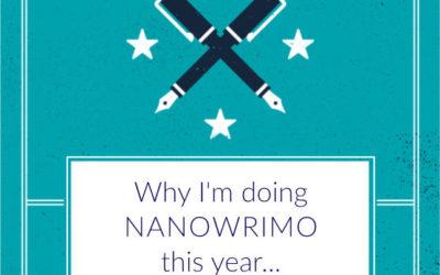 Why I'm doing NaNoWriMo this year…