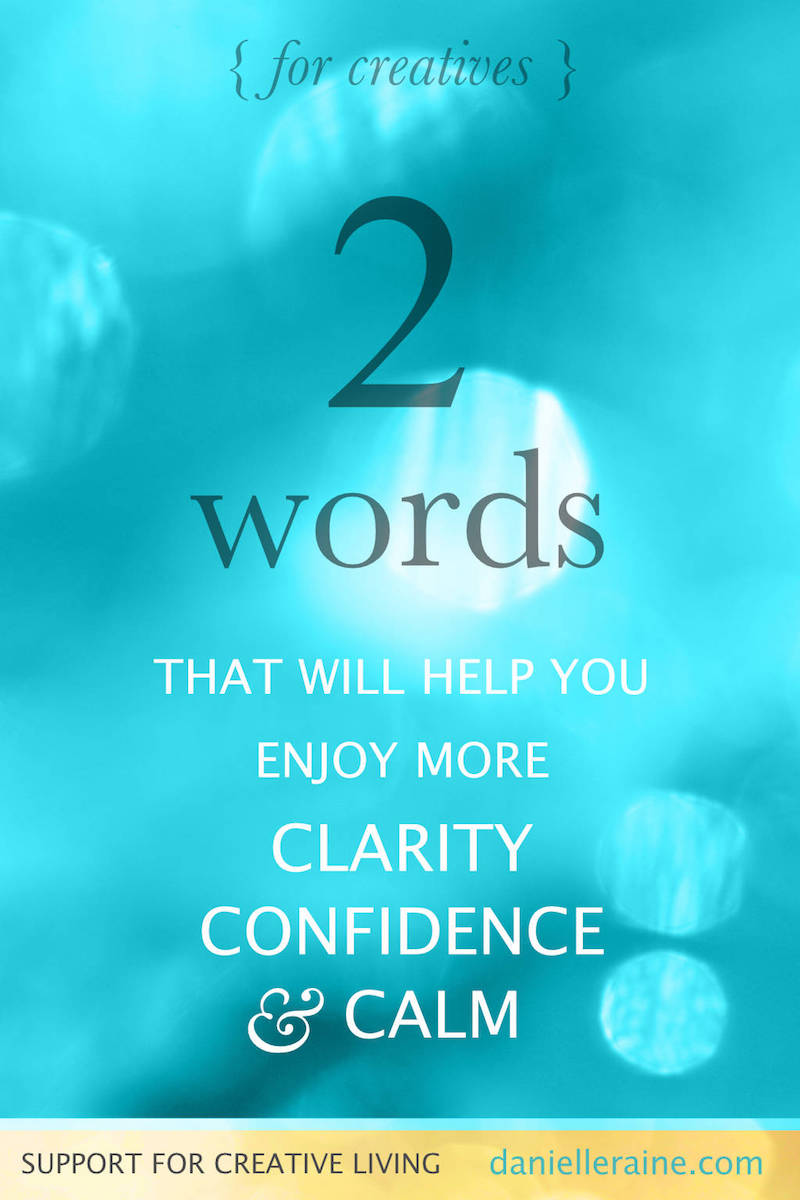 what's working 2 words to help you enjoy more clarity confidence calm