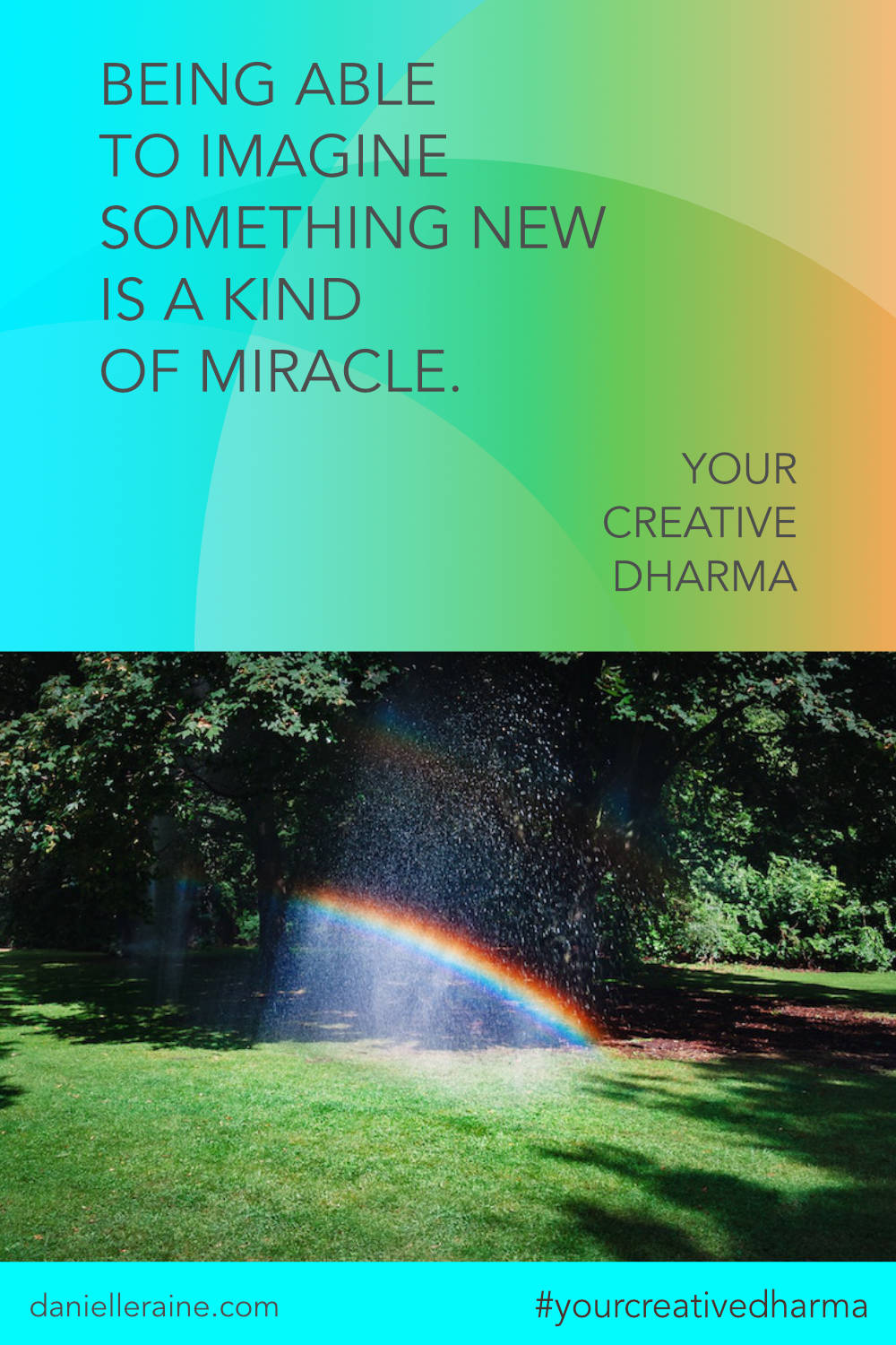Your Creative Dharma imagine something new miracles