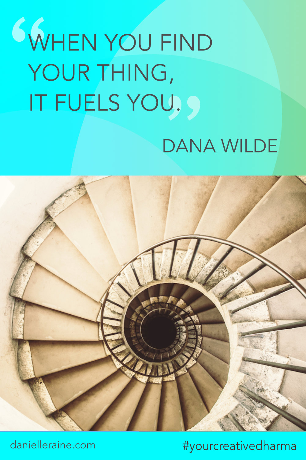 Your Creative Dharma quote Dana Wilde