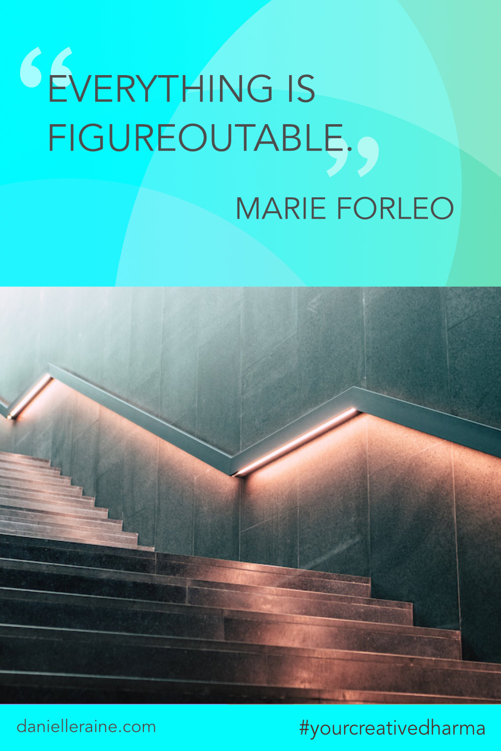 Your Creative Dharma quote Marie Forleo everything is figureoutable