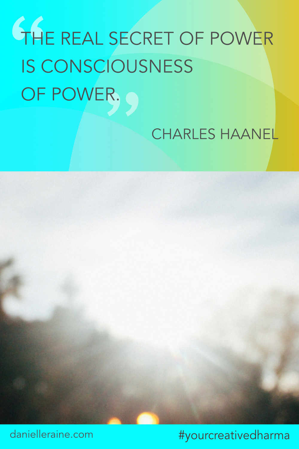 Your Creative Dharma quote charles haanel cocreative power