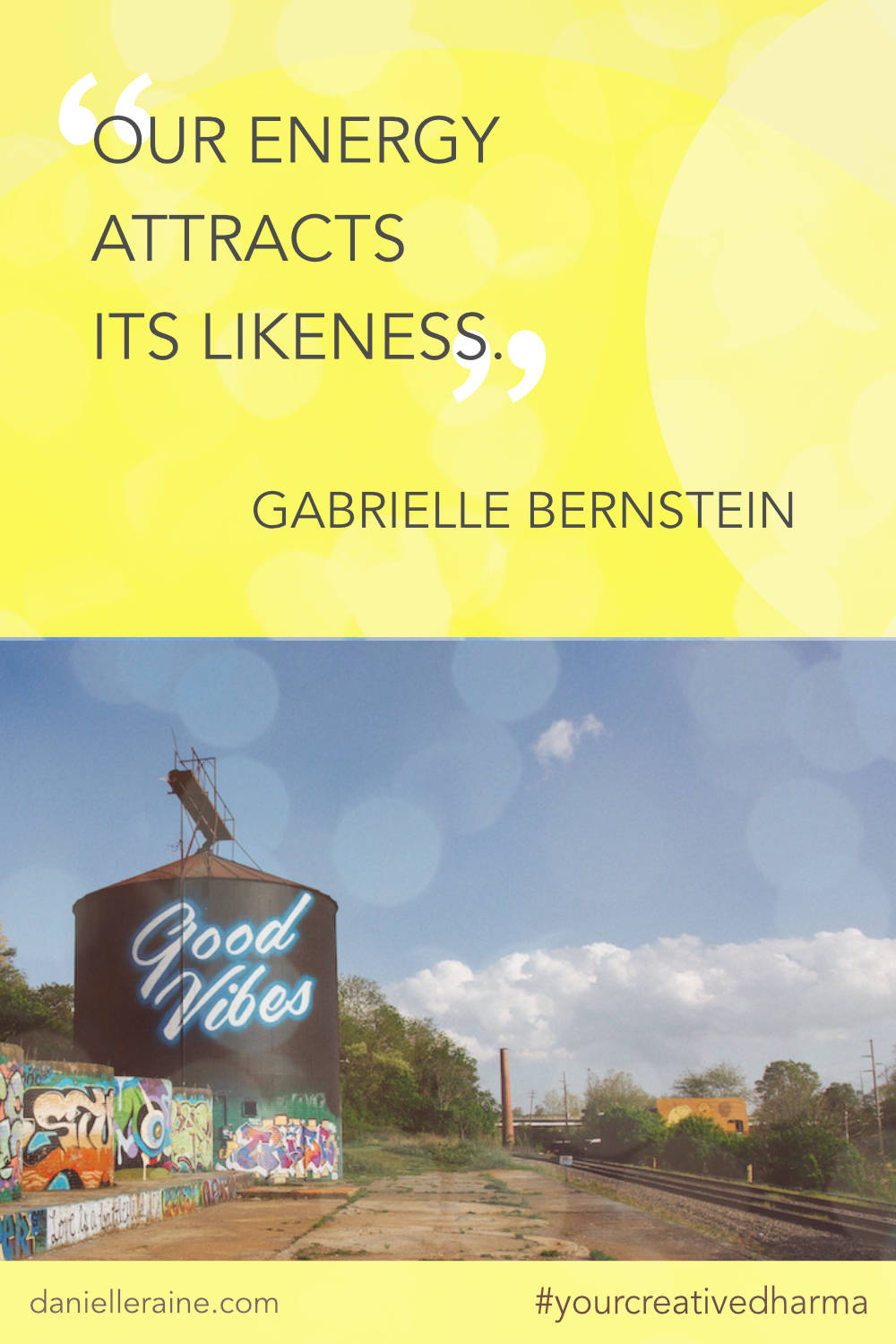Your Creative Dharma quote gabby bernstein energy attracts likeness