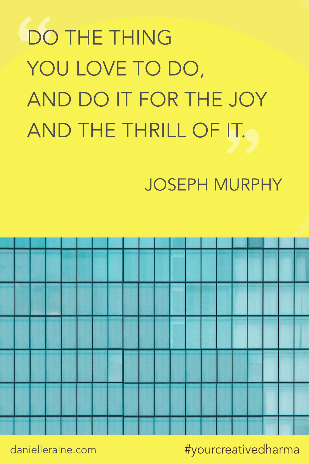 Your Creative Dharma quote joseph murphy for the joy and the thrill of it