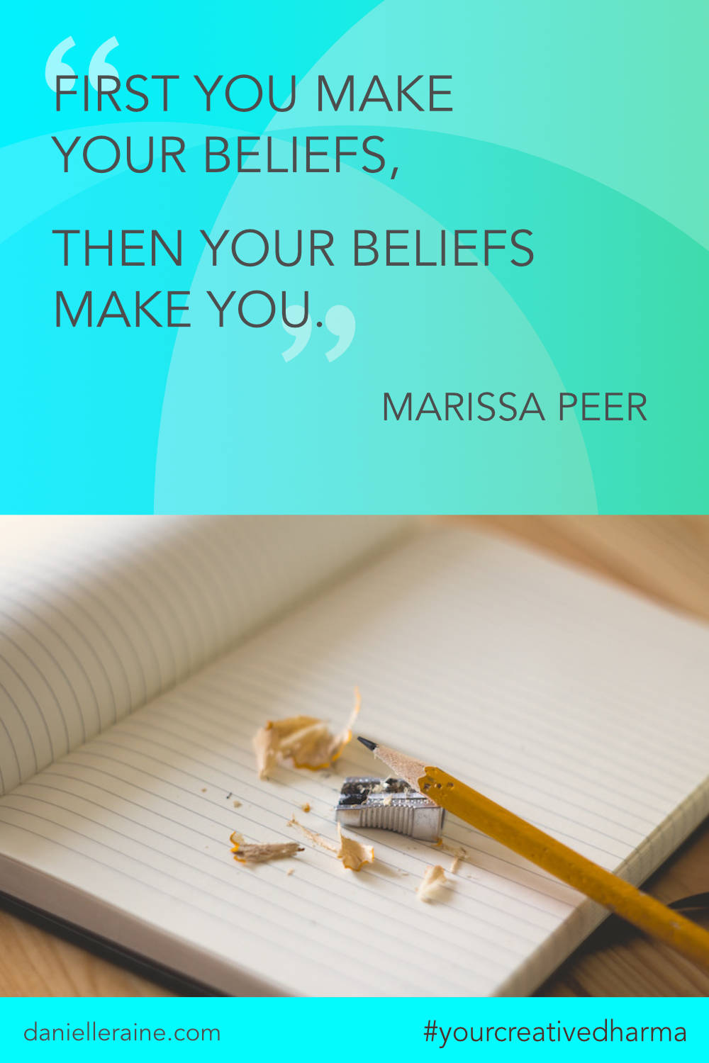 Your Creative Dharma quote marissa peer beliefs make you