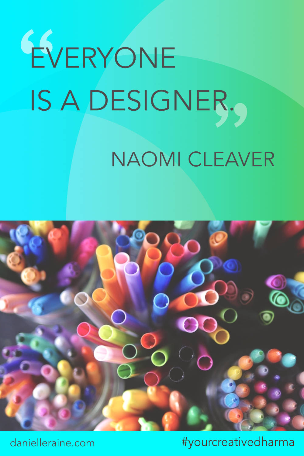 Your Creative Dharma quote naomi cleaver designer