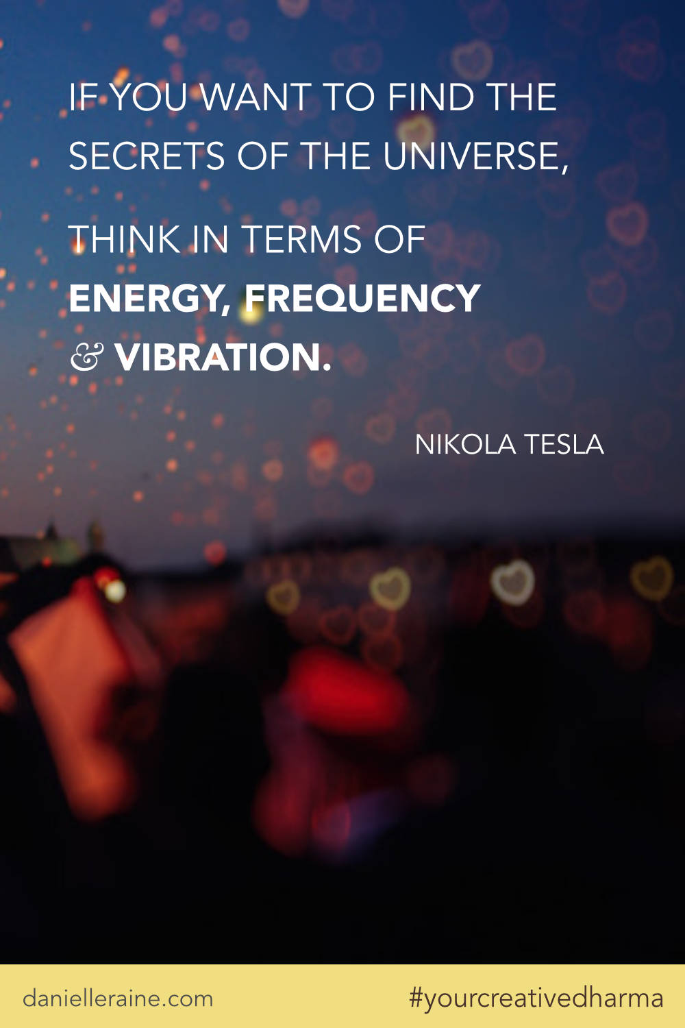 Your Creative Dharma quote nikola tesla frequency universe