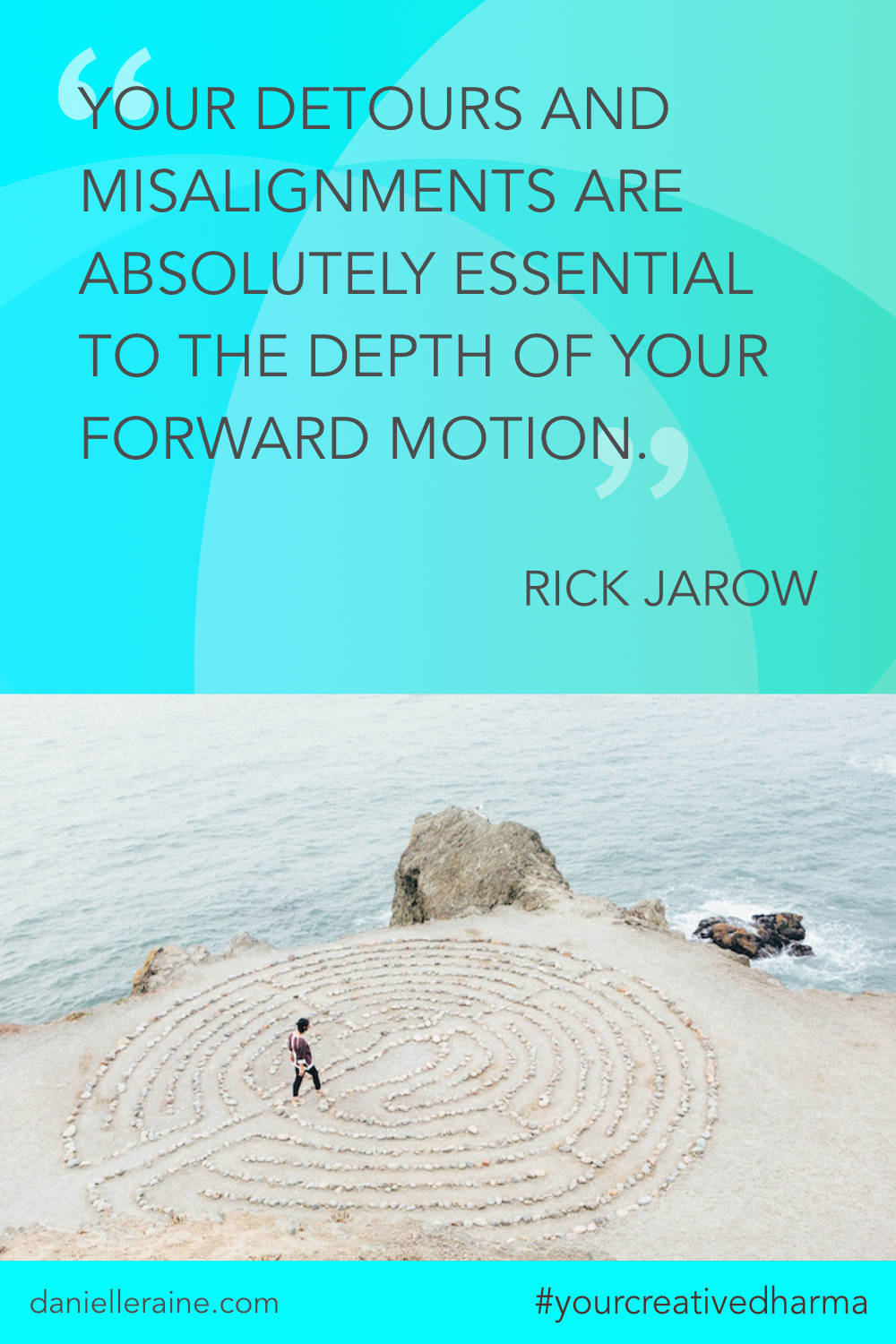 Your Creative Dharma quote rick jarow detours