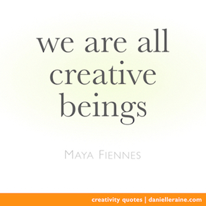 Maya-Fiennes-Creativity-Quote