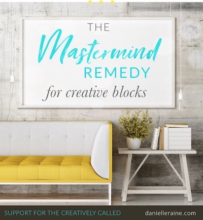 The-Mastermind-Remedy-for-Creative-Blocks-Danielle-Raine-Creativity-Coaching