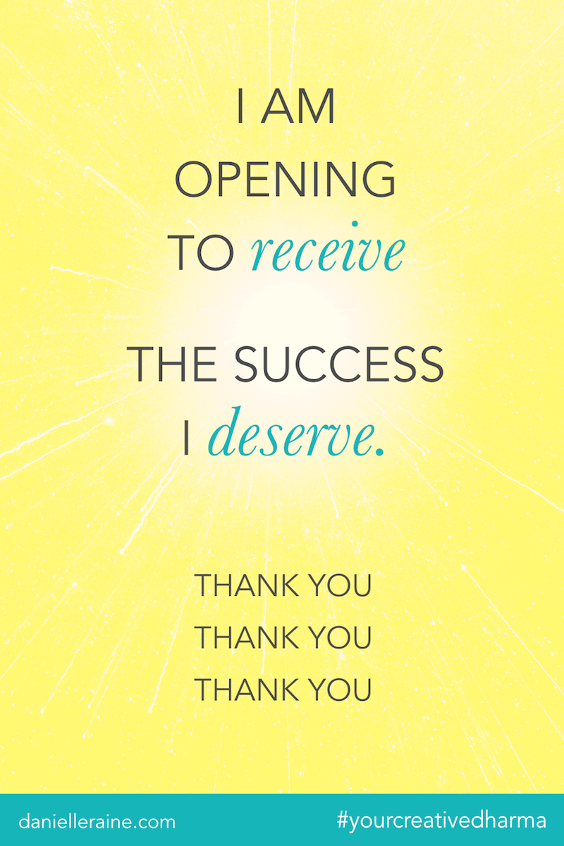 Your Creative Dharma affirmation receive success deserve