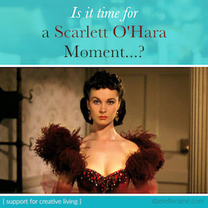 scarlett-o-hara-moment-reduce-overwhelm-fear-worry