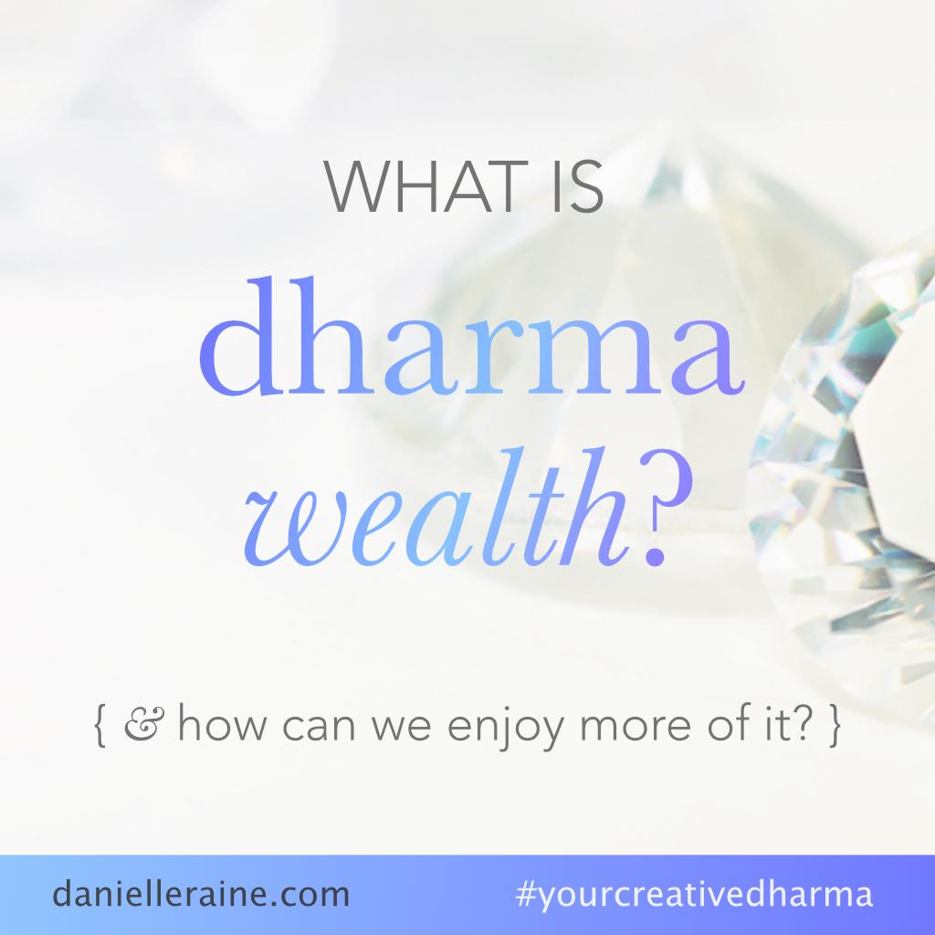 what is dharma wealth danielle raine creativity blog