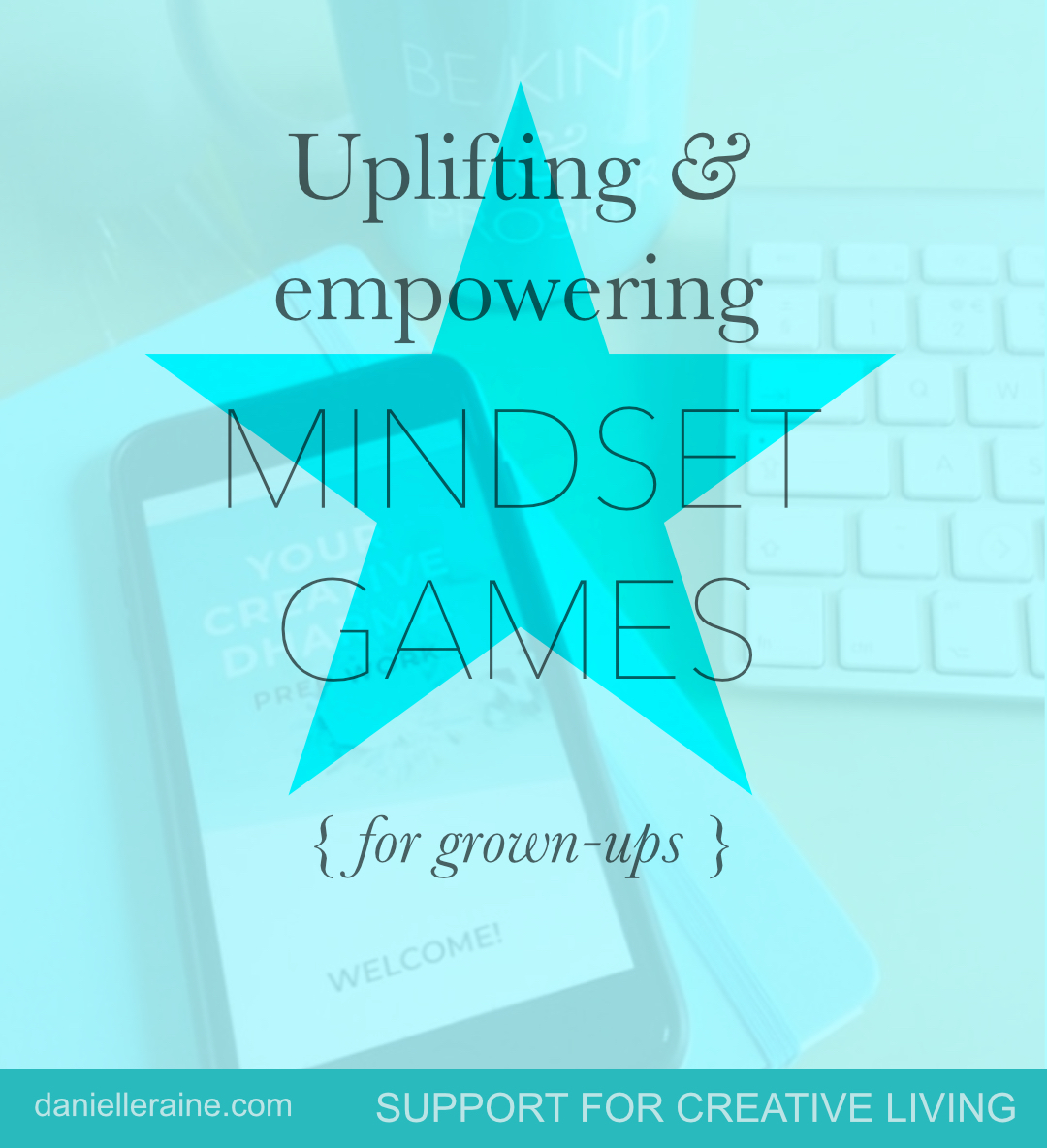 Uplifting empowering mindset games for grown ups