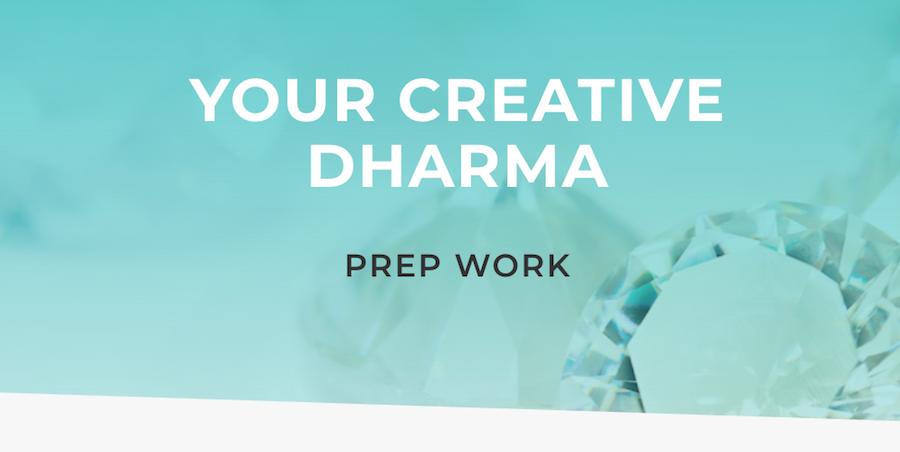 Your Creative Dharma prep work