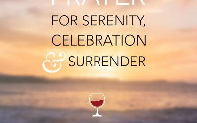 Wine O'Clock Prayer for celebration, serenity & surrender