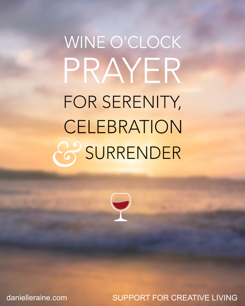 wine oclock prayer serenity celebration surrender danielle raine