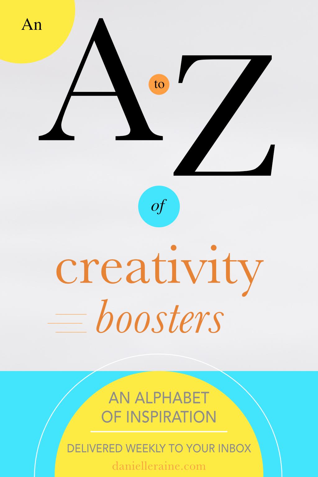 a to z creativity boosters danielle raine creativity coaching blog