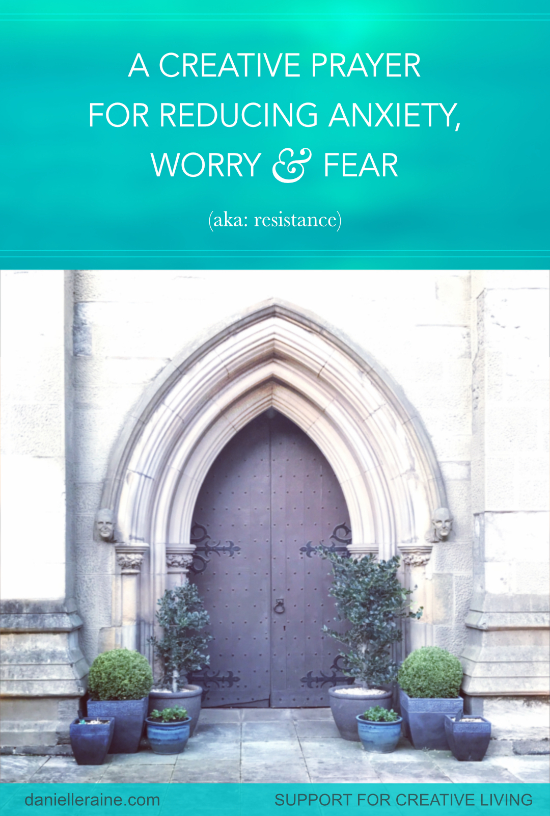 creative prayer for reducing anxiety fear worry resistance creativity blog title pin