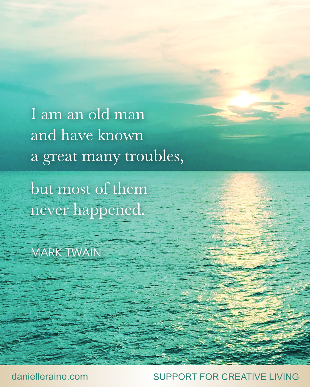 mark twain many troubles never happened quote blog pin