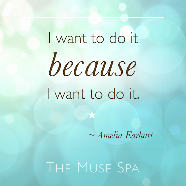 I want to do it because I want to do it amelia earhart quote