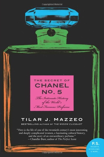 the secret of chanel no 5 intimate history worlds most famous perfume tilar j mazzeo book cover