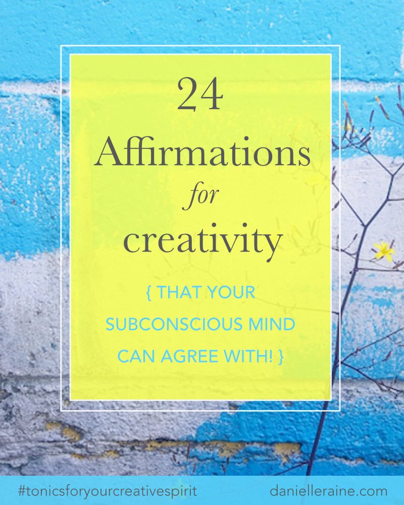 Affirmations for creativity danielle raine creativity coaching blog