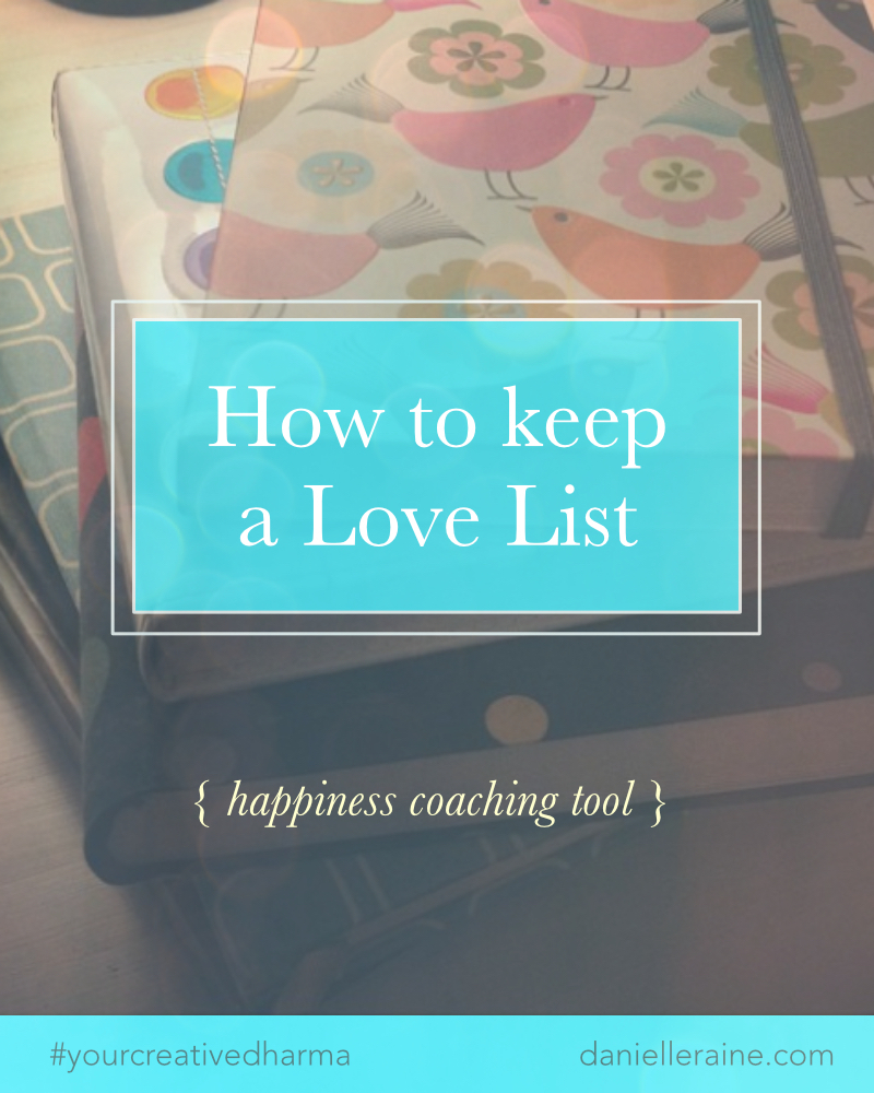 How to keep a Love List happiness coaching tools
