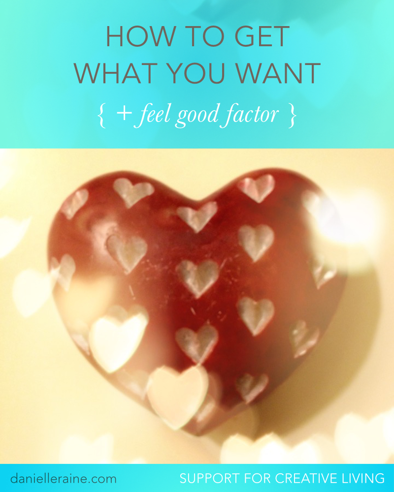 how to get what you want + feel good factor