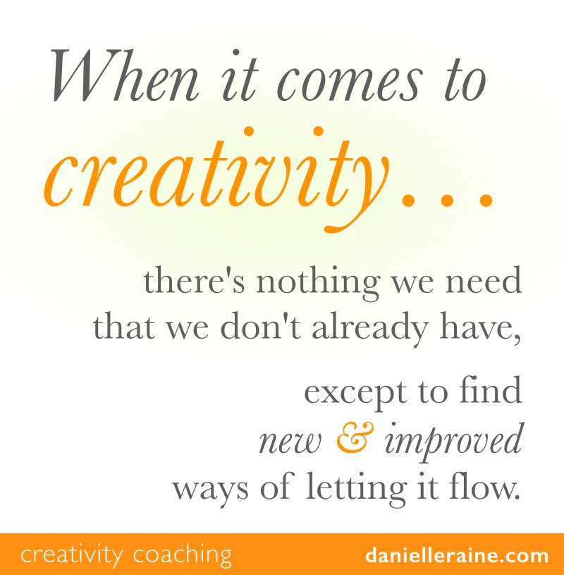 new & improved ways to let creativity flow danielle raine coaching
