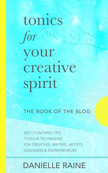 tonics-for-your-creative-spirit-the-book-of-the-blog-danielle-raine