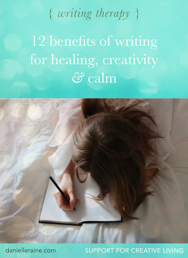 Writing therapy; the benefits of writing for healing, creativity & calm