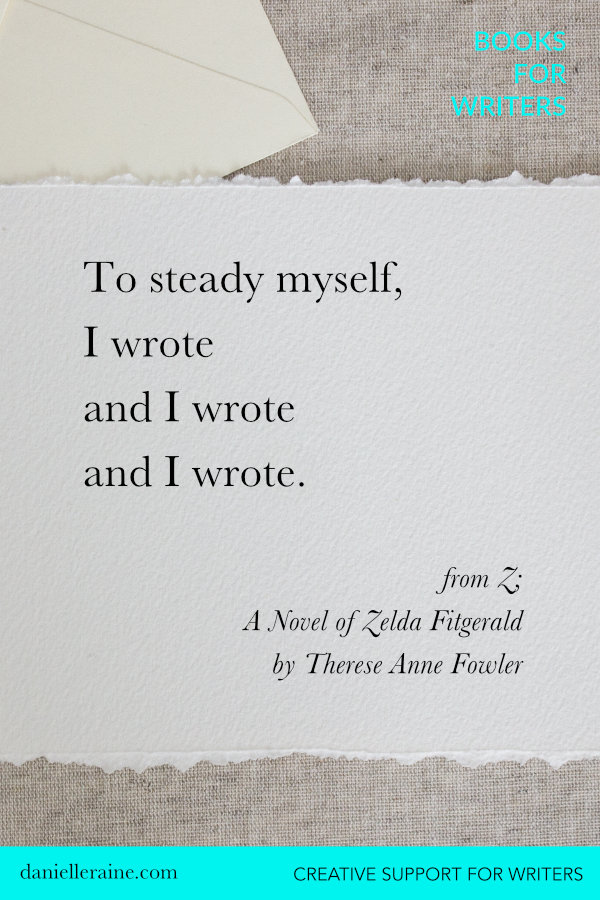 Zelda Fiztgerald novel writing quote therese anne fowler