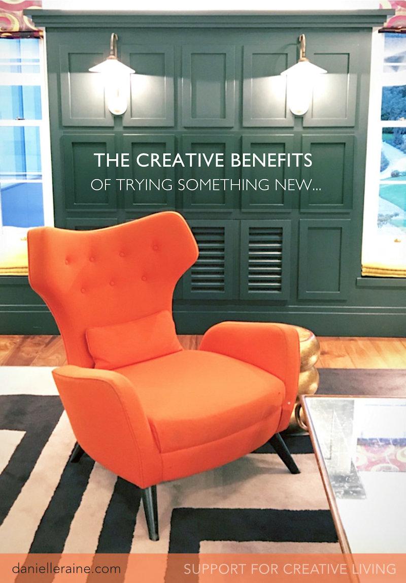 the creative benefits of trying something new danielle raine creativity blog