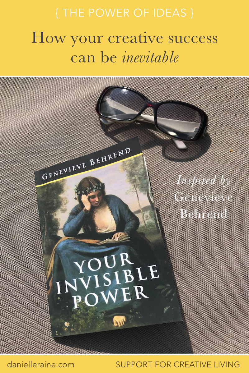 how your creative success can be inevitable the power of ideas blog genevieve behrend